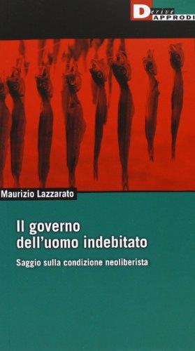 Il governo dell'uomo indebitato. Saggio sulla condizione neoliberista (Fuorifuoco) por Maurizio Lazzarato