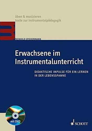 Erwachsene im Instrumentalunterricht: Didaktische Impulse für ein Lernen in der Lebensspanne. Ausgabe mit DVD. (üben & musizieren)