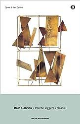 Perché leggere i classici (Oscar opere di Italo Calvino)