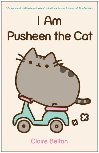 I Am Pusheen the Cat by Belton, Claire (2013) Paperback