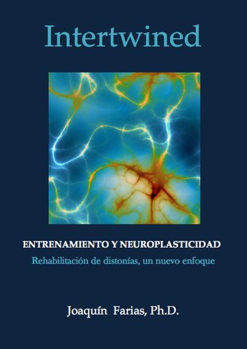 Descargar Libro Entrenamiento y neuroplasticidad.: Rehabilitación de distonias, un nuevo enfoque. de Joaquin Farias