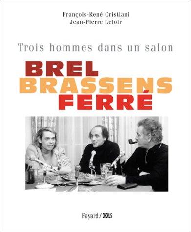Brel, Brassens, Ferr