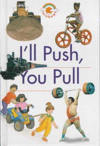 I'll Push, You Pull (Red Rainbows Science)