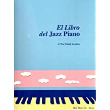 El Libro Del Jazz Piano: (The Jazz Piano Book, Spanish Edition) by Mark Levine (2005-06-01)
