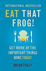 Eat That Frog!: Get More Of The Important Things Done Today