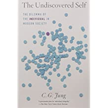 The Undiscovered Self: The Dilemma of the Individual in Modern Society