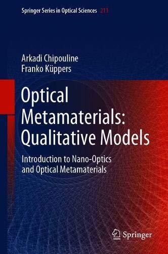 Optical Metamaterials: Qualitative Models: Introduction to Nano-Optics and Optical Metamaterials (Springer Series in Optical Sciences, Band 211)