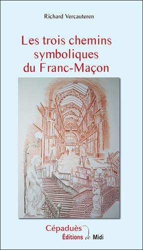 Les trois chemins symboliques du Franc-Maon