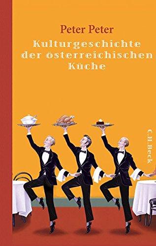 Download Kulturgeschichte der österreichischen Küche