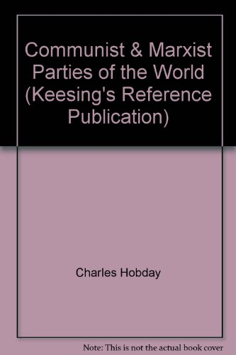Communist & Marxist Parties of the World (Keesing's Reference Publication) por Charles Hobday