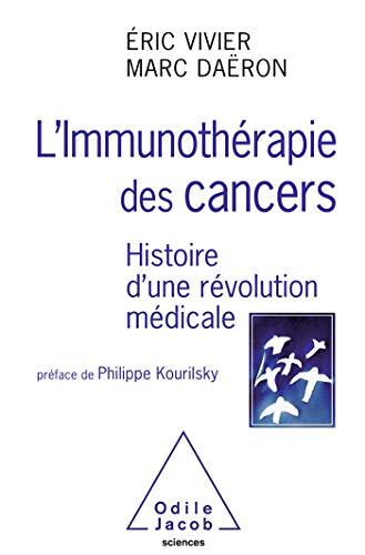 L' Immunothérapie des cancers: Histoire d'une révolution médicale (OJ.MEDECINE)