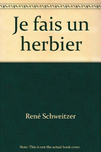 Je fais un herbier par René Schweitzer