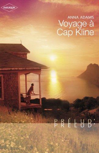 Voyage à Cap Kline (Harlequin Prélud') (Prelud') (French Edition)