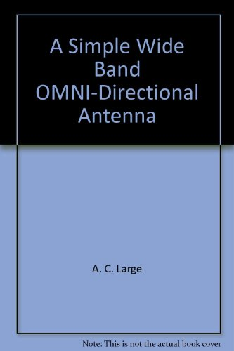 A Simple Wide Band OMNI-Directional Antenna Wide Band Directional Antenna