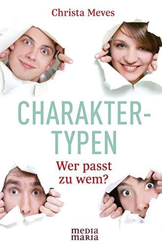 Charaktertypen - Wer passt zu wem?