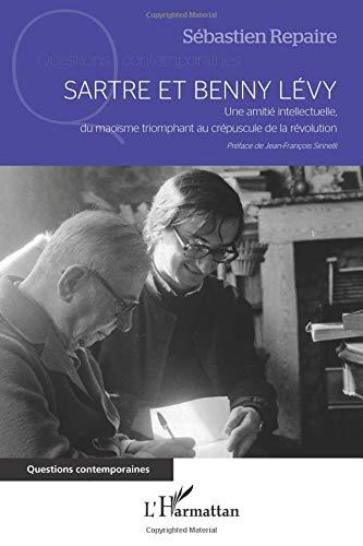 Sartre et Benny Levy: Une amitié intellectuelle du maoïsme triomphant au crépuscule de la révolution