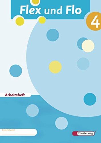 Flex und Flo - Ausgabe 2007: Arbeitsheft 4