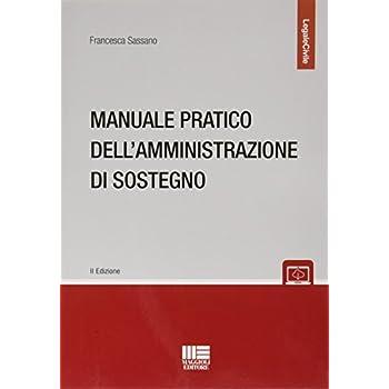 Manuale Pratico Dell'amministrazione Di Sostegno