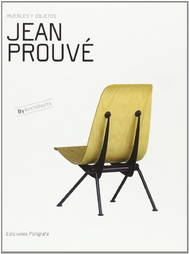 Jean Prouve. Muebles Y Objetos (Cartone) - Español (By Architects)