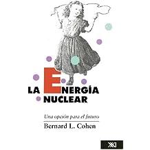 La energía nuclear: Una opción para el futuro (Ciencia y tecnología)