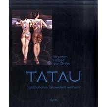Tatau: Traditionelles Tätowieren weltweit