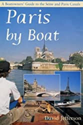 Paris by Boat: A Boatowner's Guide to the Seine and Paris Canals