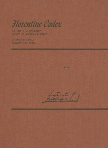 Florentine Codex: Book 2: Book 2: The Ceremonies (Florentine Codex; A General History of the Things of New Spain) by Bernardino de Sahagun (1981-04-03)