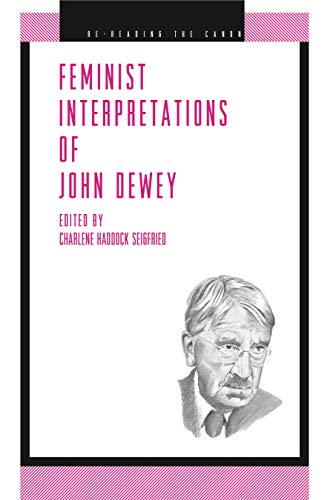 Feminist Interpretations of John Dewey (Re-Reading the Canon)