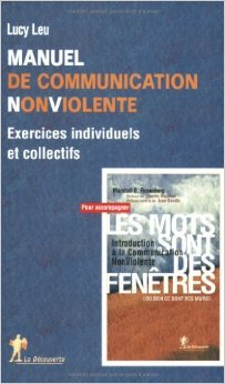 Manuel de Communication Non Violente : Exercices individuels et collectifs de Lucy Leu ,Farrah Baut-Carlier (Traduction) ( 17 septembre 2004 )