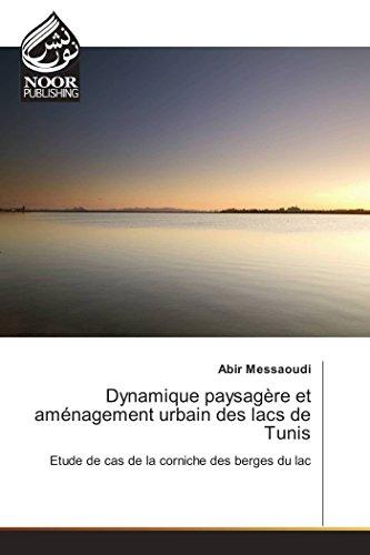 Dynamique paysagère et aménagement urbain des lacs de Tunis