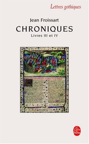 Chroniques : Livre III (du Voyage en Béarn à la campagne de Gascogne) et Livre IV (années 1389-1400)