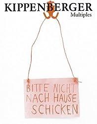 Martin Kippenberger. Multiples 1982-1997: Kunstverein Braunschweig, 28.02. - 04.05.2003