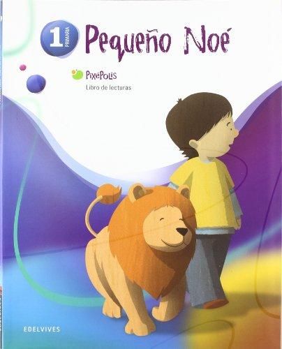 Libro de Lecturas 1º (Pequeño Noe) (Pixépolis) por José Luis Maestro Sarrión