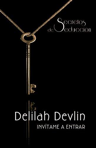 Invítame a entrar: Secretos de seducción (4) por Delilah Devlin