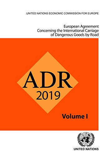 European Agreement Concerning the International Carriage of Dangerous Goods by Road (ADR)