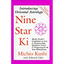 Nine Star Ki: Michio Kushi's Guidebook on Love and Relationships, Health and Travel