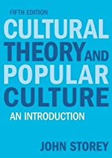 Cultural Theory and Popular Culture: An Introduction, 6e