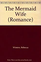 The Mermaid Wife (Mills & Boon Romance)