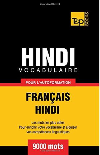 Vocabulaire Français-Hindi pour l'autoformation - 9000 mots par Andrey Taranov