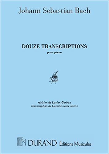 12 Transcriptions, Pour Piano, Recueilli...