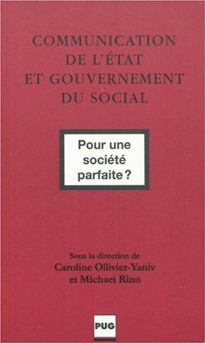 Communication de l'Etat et gouvernement du social : Pour une société parfaite ?
