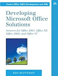 Developing Microsoft Office Solutions: Answers for Office 2003, Office Xp, Office 2000, and Office 97 by Ken Bluttman (2003-12-19)