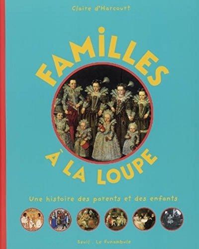 Familles à la loupe : Une histoire des parents et des enfants