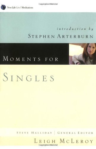 Moments for Singles (New Life Live! Meditations) by Leigh McLeroy (2004-01-02)