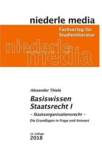 Basiswissen Staatsrecht I: Staatsorganisationsrecht - 2018