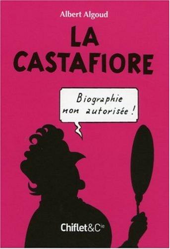 La Castafiore : Biographie non autorisée ! par Albert Algoud