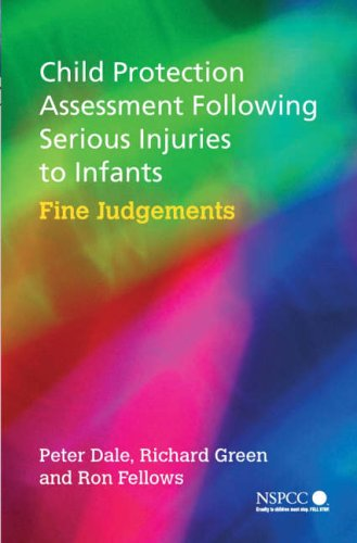 Child Protection Assessment Following Serious Injuries to Infants: Fine Judgements (Wiley Child Protection & Policy Series)