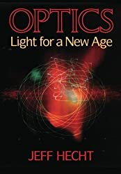 Optics: Light for a New Age by Jeff Hecht (2015-09-16)
