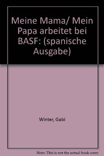 Meine Mama/ Mein Papa arbeitet bei BASF: (spanische Ausgabe)