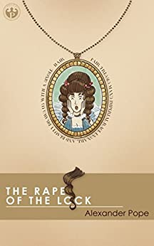 The Rape of the Lock (Annotated) by [Pope, Alexander]